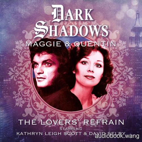 BF - Dark Shadows - Maggie & Quentin - Lovers' Refrain - Lila Whelan, Mark Thomas Passmore, Cody Schell, Alan Flanagan Unabridged (mp3/m4b音频) 475.29 MBs