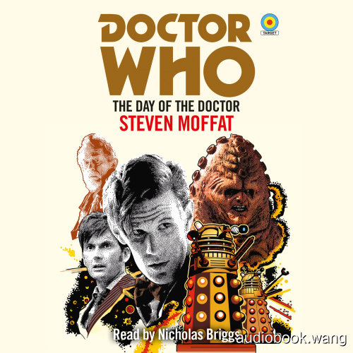 Doctor Who - Target Novelization - The Day of the Doctor - Steven Moffat Unabridged (mp3/m4b音频) 226.43 MBs