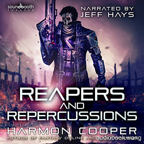 Reapers and Repercussions The Feedback Loop, Book 4  - Harmon Cooper Unabridged (mp3/m4b音频) 205.54 MBs