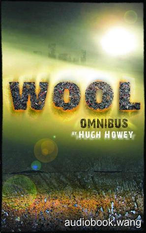 Wool Omnibus (Wool #1-5) (REQ) - Hugh Howey Unabridged (mp3/m4b音频) 747.61 MBs
