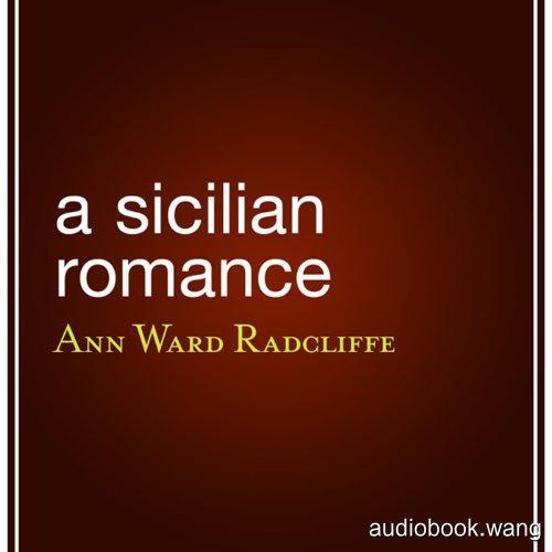 A Sicilian Romance  (1790) - Ann Ward Radcliffe Unabridged (mp3/m4b音频) 212.4 MBs