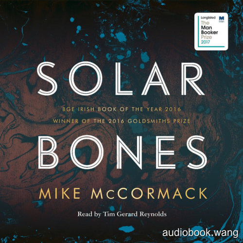 Solar Bones - Mike McCormack Unabridged (mp3/m4b音频) 281.82 MBs
