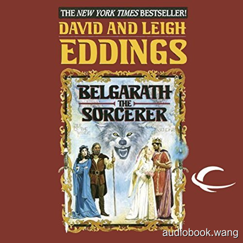 Belgarath the Sorcerer - David Eddings, Leigh Eddings Unabridged (mp3/m4b音频) 449.05 MBs