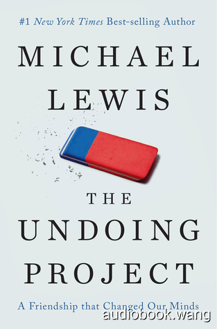 The Undoing Project: A Friendship That Changed Our Minds - Michael Lewis Unabridged (mp3/m4b音频) 283.67 MBs