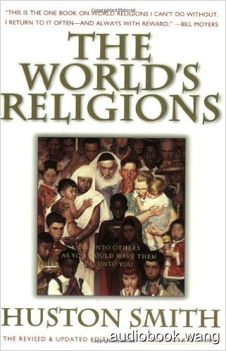 The World's Religions - Huston Smith Unabridged (mp3/m4b音频) 541.04 MBs