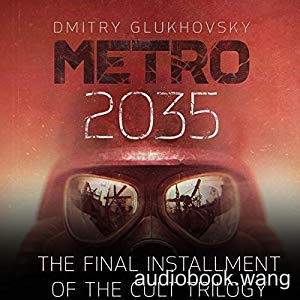 Metro 2035 - Dmitry Glukhovsky Unabridged (mp3/m4b音频) 528.77 MBs
