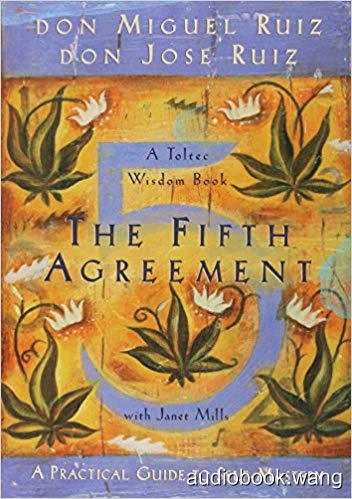 The Fifth Agreement A practical Guide to Sefl-Mastery - Don Miguel Ruiz Unabridged (mp3/m4b音频) 189.01 MBs