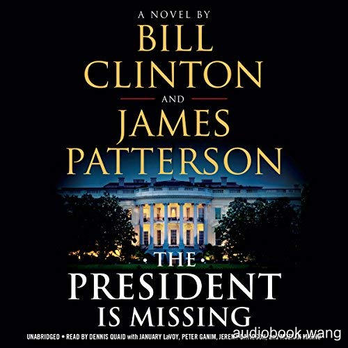 The President Is Missing  -  Bill Clinton, James Patterson Unabridged (mp3/m4b音频) 355.72 MBs