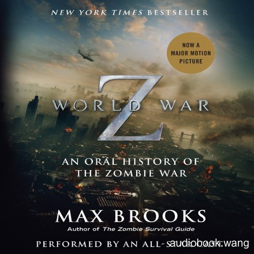 World War Z: An Oral History of the Zombie War (New Audible Release) - Max Brooks Unabridged (mp3/m4b音频) 340.03 MBs
