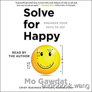 Solve for Happy: Engineer Your Path to Joy - Mo Gawdat Unabridged (mp3/m4b音频) 317.07 MBs