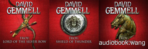 Troy [complete] - David Gemmell Unabridged (mp3/m4b音频) 1.67 GBs