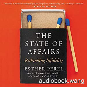 The State of Affairs: Rethinking Infidelity - Esther Perel Unabridged (mp3/m4b音频) 331.68 MBs
