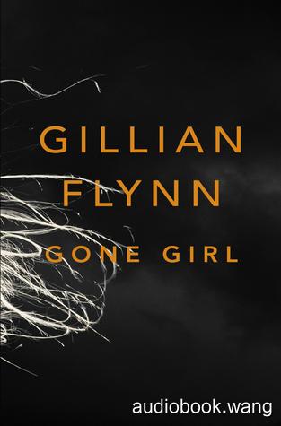 Gone Girl (REQ) - Gillian Flynn Unabridged (mp3/m4b音频) 790.69 MBs