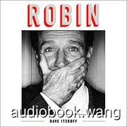 Robin (Robin Williams Biography) - Dave Itzkoff Unabridged (mp3/m4b音频) 447.66 MBs