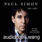 Paul Simon: The Life - Robert Hilburn Unabridged (mp3/m4b音频) 339.75 MBs