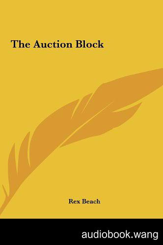 Auction Block ~ Books 1-3 - Loretta Ross Unabridged (mp3/m4b音频) 602 MBs