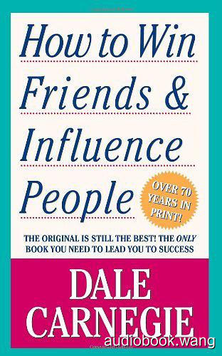How to win friends and influence people - Dale  Carnegie Unabridged (mp3/m4b音频) 502.37 MBs