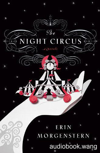The Night Circus  - Erin Morgenstern Unabridged (mp3/m4b音频) 90.56 MBs