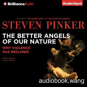 The Better Angels of Our Nature: Why Violence Has Declined Unabridged (m4b+mobi+epub) 36hrs