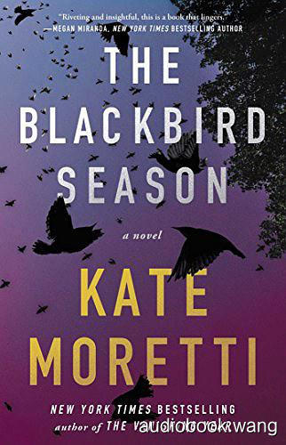 The Blackbird Season - Kate Moretti Unabridged (mp3/m4b音频) 308 MBs