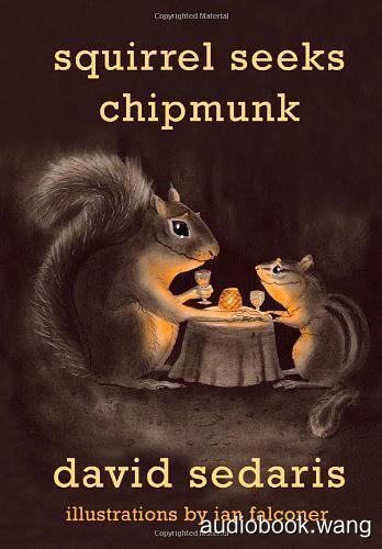 Squirrel Seeks Chipmunk: A Modest Bestiary Unabridged (mp3/m4b音频) 211.47 MBs