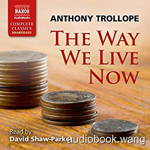 The Way We Live Now Unabridged (m4b+mobi+epub) 37hrs