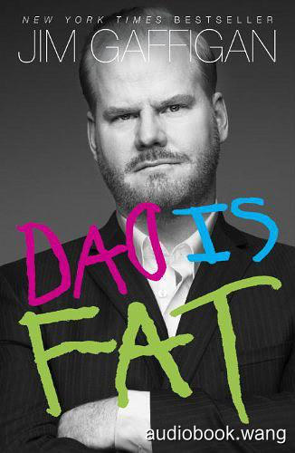 Dad Is Fat (Unabridged) - Jim Gaffigan Unabridged (mp3/m4b音频) 75.08 MBs