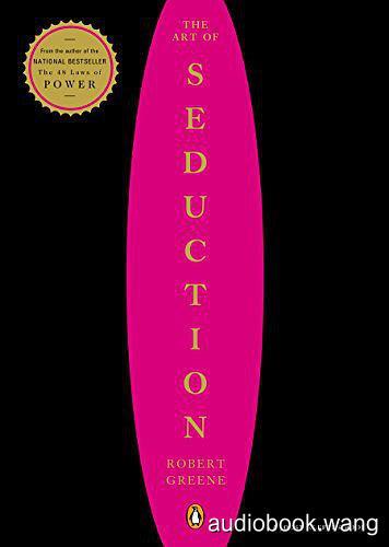 The Art of Seduction - Robert Greene Unabridged (mp3/m4b音频) 274.73 MBs