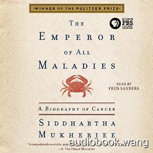 The Emperor of All Maladies: A Biography of Cancer Unabridged (m4b+mobi+epub) 22hrs